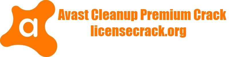 Avast Cleanup Premium Crack Key 2021 + Activation Code
