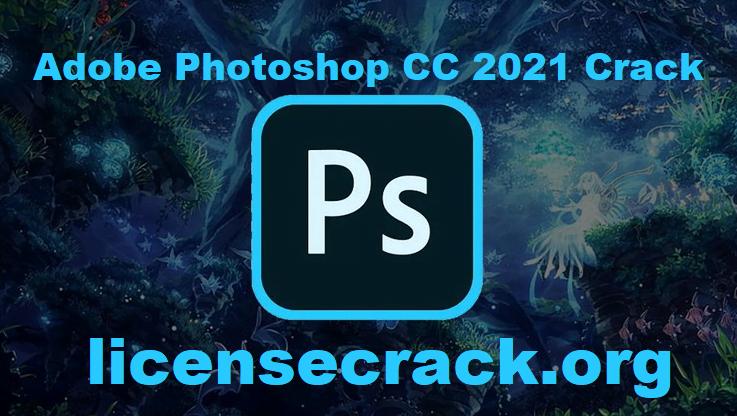Adobe Photoshop CC 2021 Crack + Serial Key Free Download